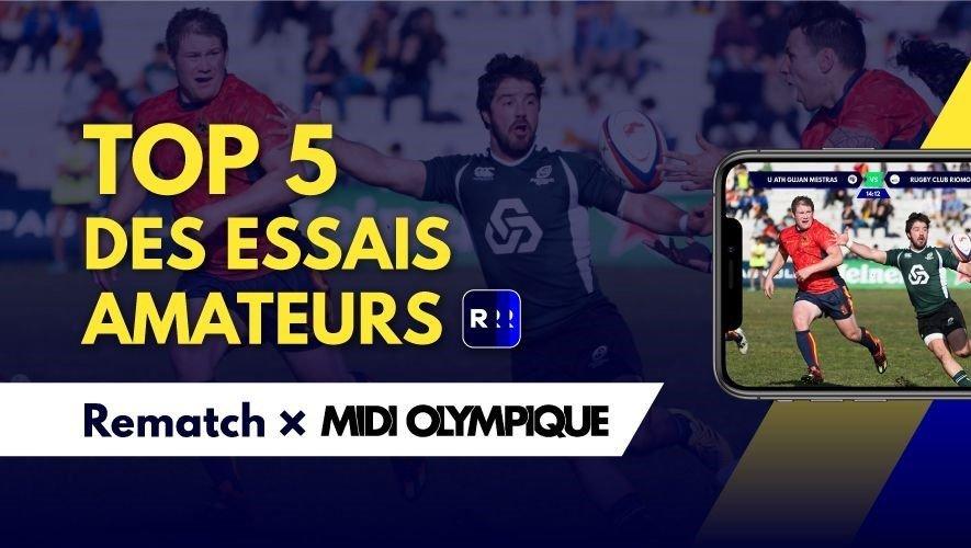Le Top 5 des essais amateurs vous est proposé par Midi Olympique et Rematch.