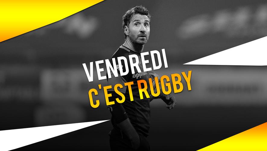 Nouvel épisode de Vendredi c'est Rugby avec Vincent Etcheto !